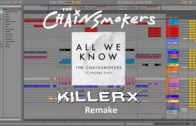 The Chainsmokers – All We Know (Killerx Remake) [INTRUMENTAL] [+ABLETON PROJECT FILE]