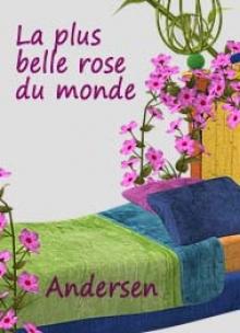 La Plus Belle Rose Du Monde : belle, monde, Belle, Monde, Christian, Andersen, Livre, Audio, Gratuit