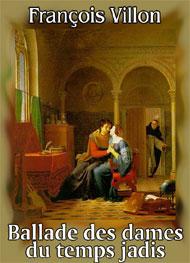 La Ballade Des Dames Du Temps Jadis : ballade, dames, temps, jadis, François, Villon,, Ballade, Dames, Temps, Jadis, Française