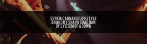 22Red Shavo Odadjian of System Of A Down