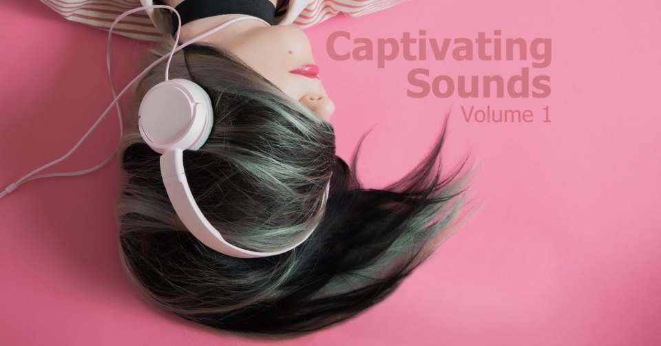 Captivating Sounds - songs to make you go hmmmmm.