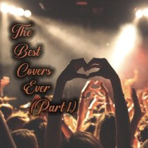 The Best Cover Songs Ever