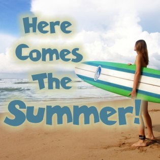 Here Comes the Summer!