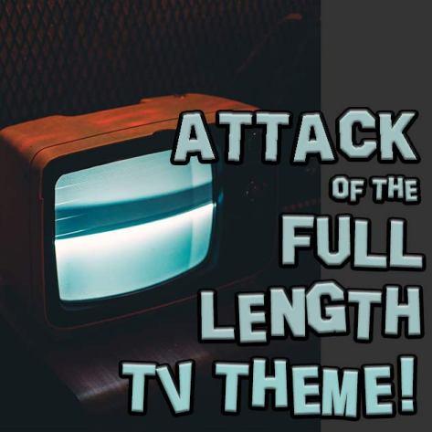 Full length TV Theme