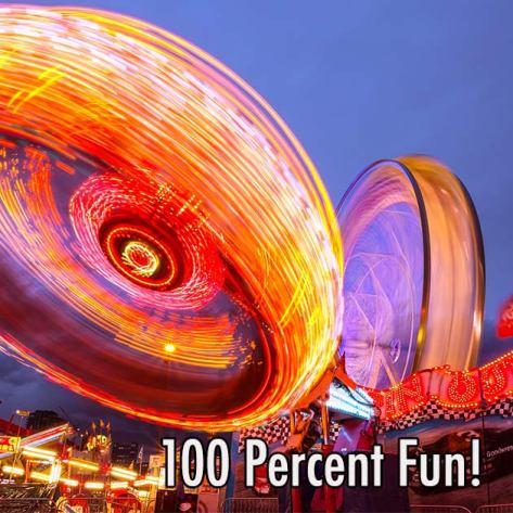 100 Percent Fun!