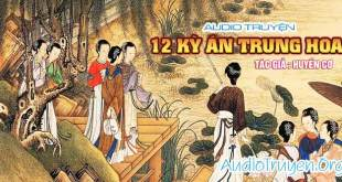 Truyện Audio 12 Kỳ Án Trung Hoa