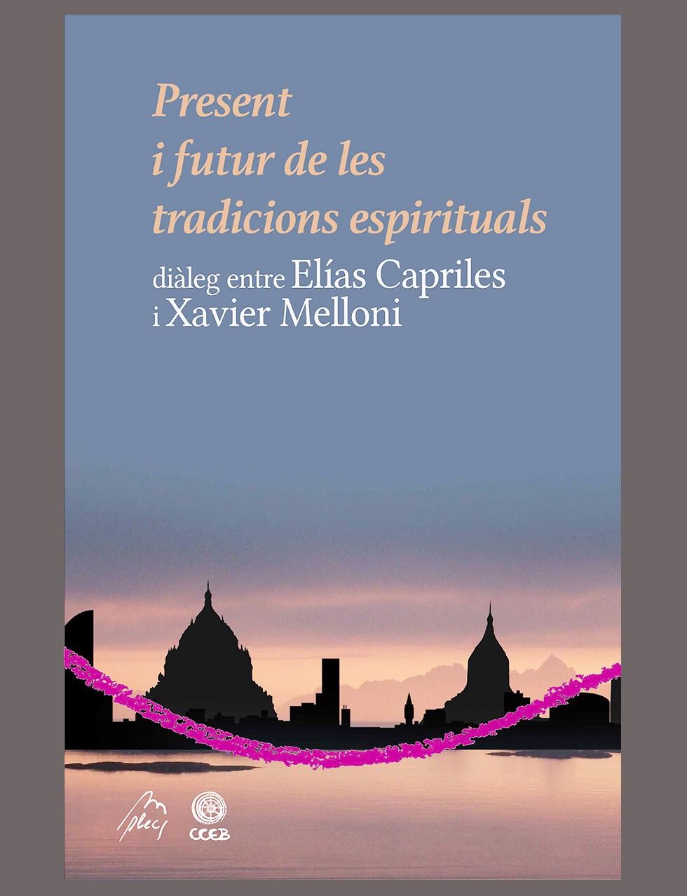 """Presentació del llibre """"Present i futur de les tradicions espirituals"""""""