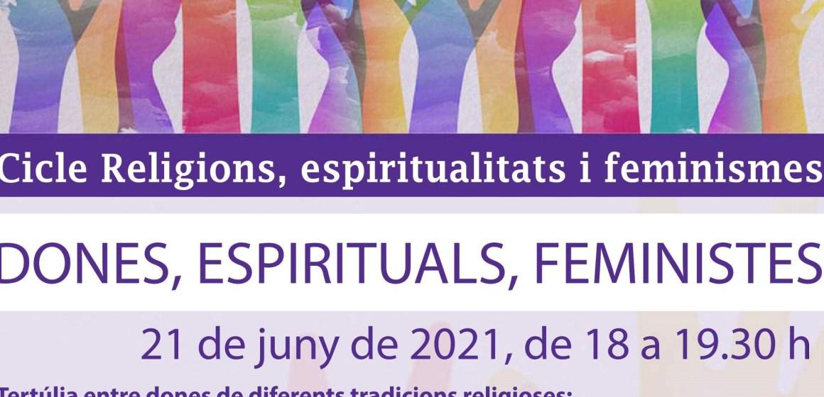 21 de juny – 'Dones, espirituals, feministes'. 2n acte del Cicle Religions, Espiritualitats i Feminismes.