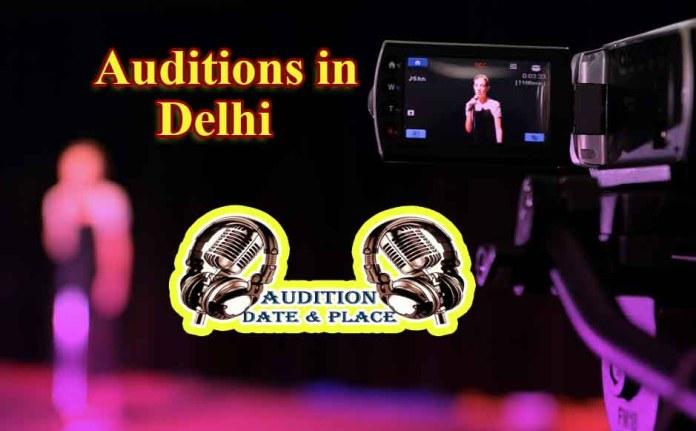 Auditions in Delhi