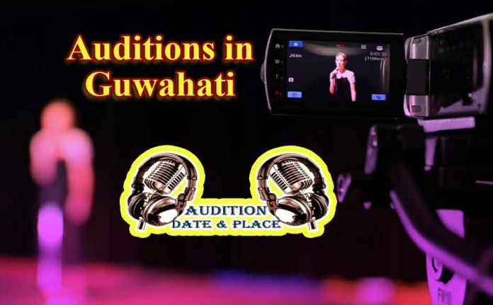 Auditions in Guwahati