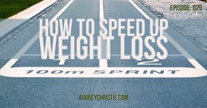 How to Speed Up Weight Loss
