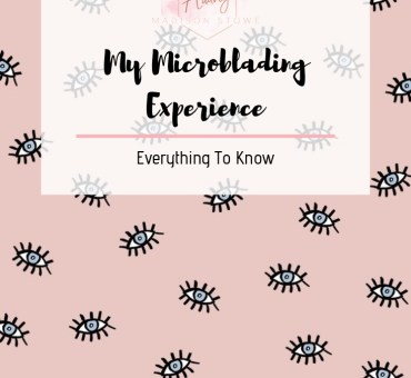My Microblading Experience | Everything You Need To Know // Audrey Madison Stowe a fashion and lifestyle blogger