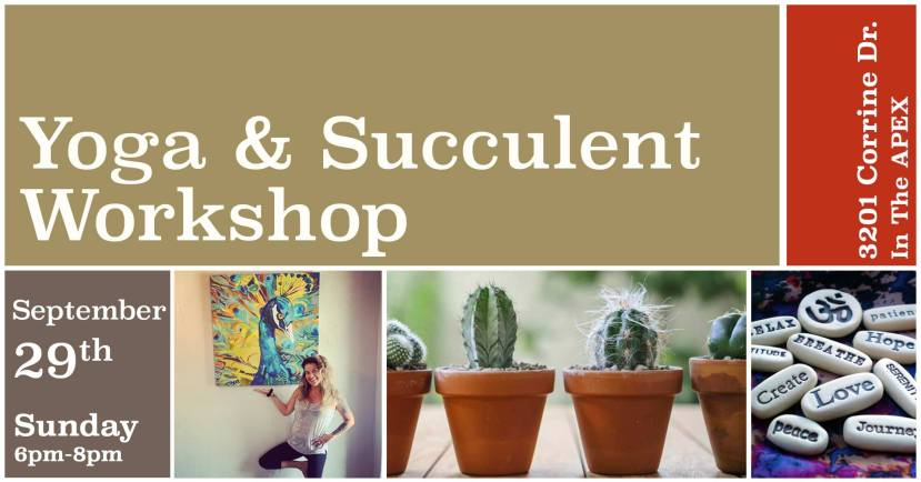 "Text that reads ""Yoga and Succulent Workshop"" ""September 29th Sunday"" with images of a yoga instructor and cactus plants"