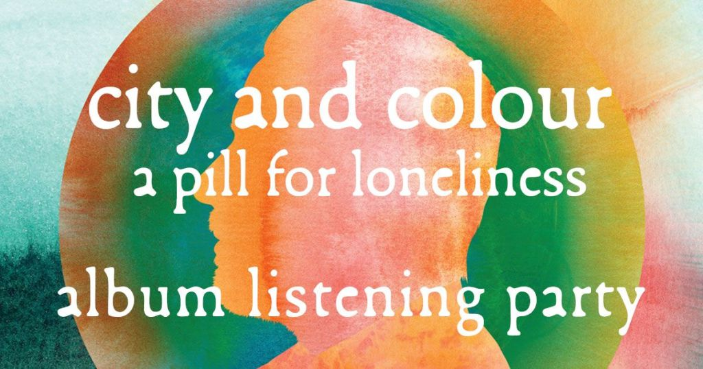 """Rainbow backround with a silouette of a mans face with the text """"City and colour a pill for loneliness, album listening party"""""""