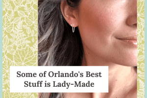 Some of Orlando's best stuff is lady made. With a photo of a woman wearing silver earrings.