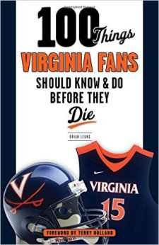 100 Things Virginia Fans Should Know & Do Before They Die