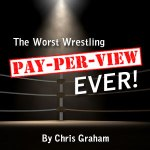 The Worst Wrestling Pay-Per-View Ever