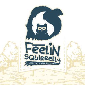 Feelin Squirrelly