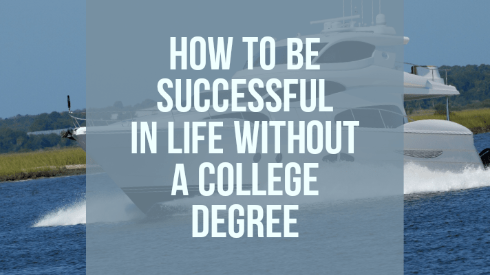how to be successful in life without a college degree