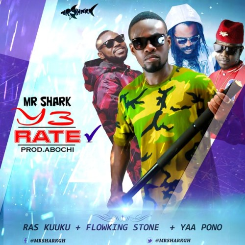 Mr. Shark ft. Ras Kuuku, Flowking Stone, Yaa Pono – Ye Rate (Prod. by Abochi)