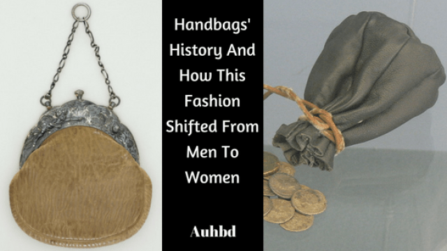 Handbags' History And How This Fashion Shifted From Men To Women
