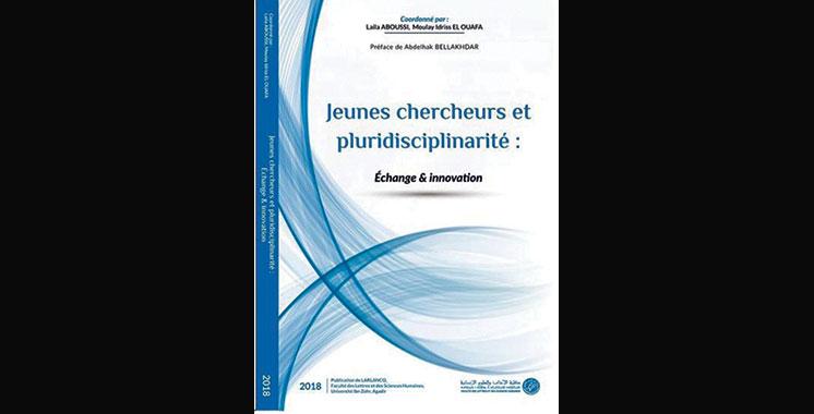 Parution de «Jeunes chercheurs et pluridisciplinarité» à la Faculté des lettres d'Agadir