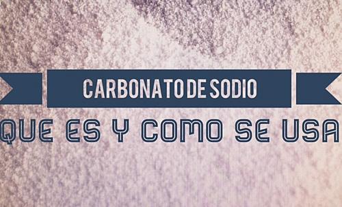 carbonato de sodio: qué es y cómo se usa