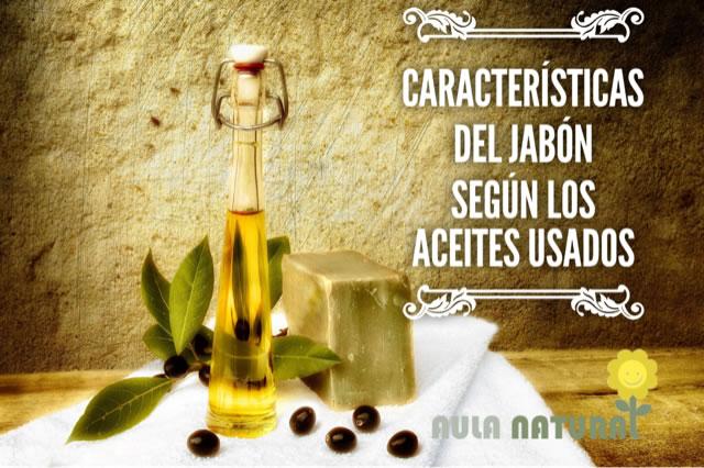 Características del jabón según los aceites usados
