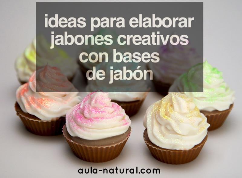 Ideas para elaborar jabones creativos con bases de jabón