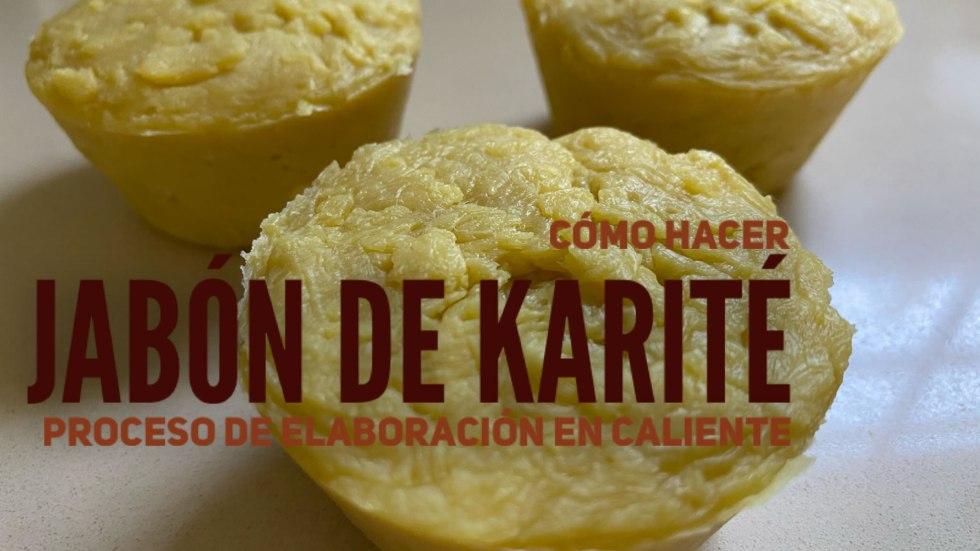 Jabón de karité (saponificación en caliente)