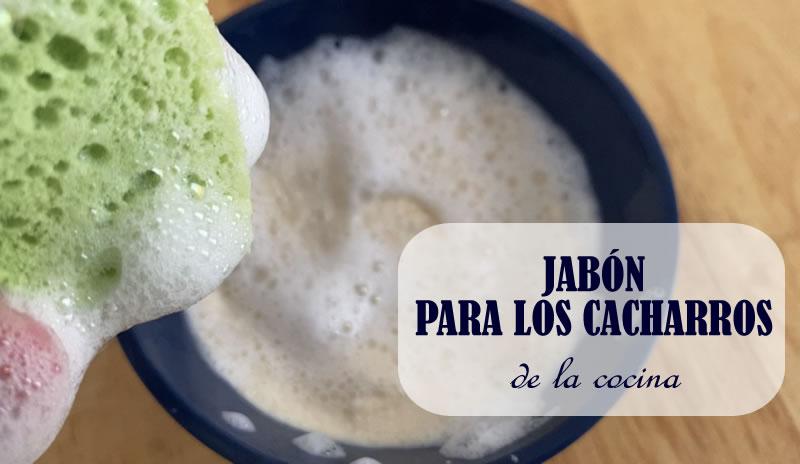 JABÓN PARA LOS CACHARROS de la cocina BBB