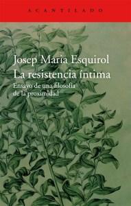 La resistencia íntima de Josep Maria Esquirol