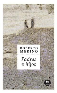 Padres e hijos de Roberto Merino