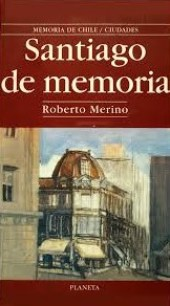 Santiago de memoria de Roberto Merino