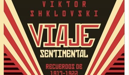 Viaje sentimental. Recuerdos de 1917-1922 de Viktor Shklovski