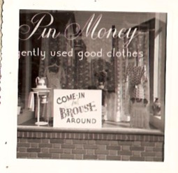 2nd Pin Money Shop location, Babylon Long Island NY, 1959. Yes, I used the same tag line for my shop (Mom said I could!) and yes, the sign is spelled wrong.