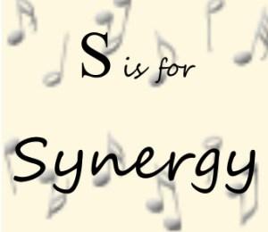 S – Synergy