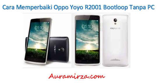 cara memperbaiki Oppo Yoyo R2001 Bootloop tanpa PC
