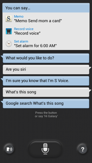 S Voice is playful, but not as smart as Apple's Siri or Google Now.