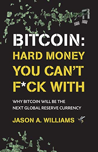 Best Bitcoin and Cryptocurrency Books - Bitcoin Hard Money You Can't F*ck With