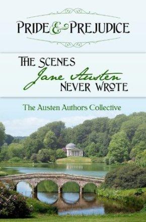 Pride and Prejudice- The Scenes Jane Austen Never Wrote