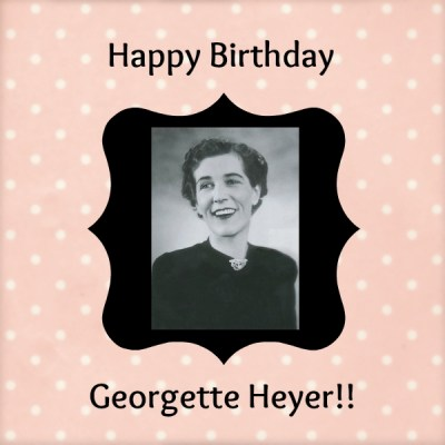 Georgette Heyer Birthday