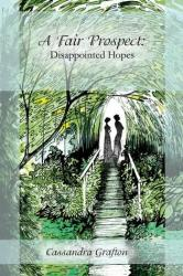A Fair Prospect- Disappointed Hopes