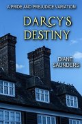 Darcy's Destiny- A Pride and Prejudice Variation