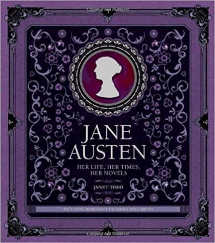 Jane Austen: Her Life, Her Times, Her Novels by Janet Todd