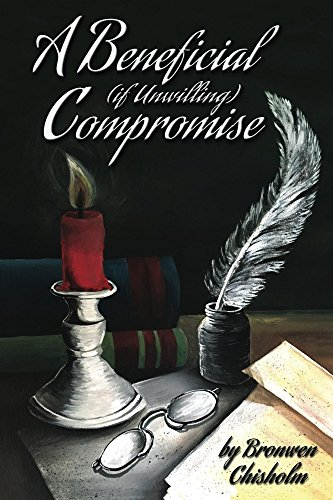 A Beneficial (if Unwilling) Compromise by Bronwen Chisholm