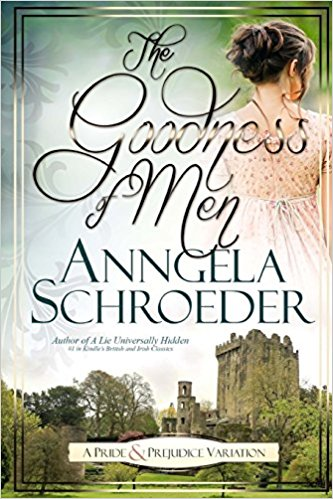 The Goodness of Men by Anngela Schroeder