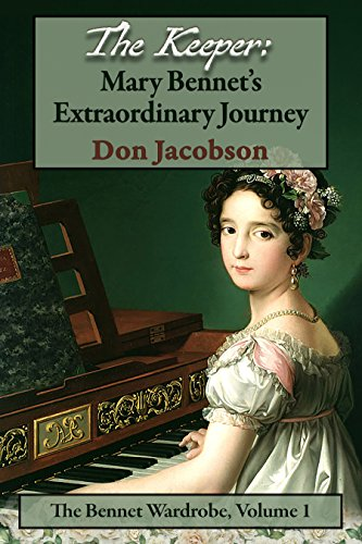 The Keeper: Mary Bennet's Extraordinary Journey by Don Jacobson
