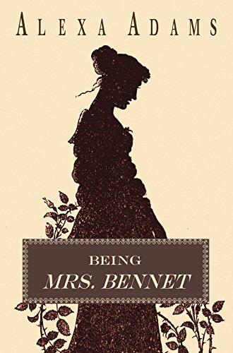 Being Mrs. Bennet by Alexa Adams
