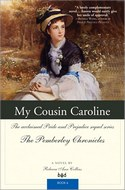 My Cousin Caroline: The Pemberley Chronicles No 6, by Rebecca Collins (2009)